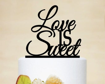 Love Is Sweet Cake Topper,Love Cake Topper,Wedding Cake Topper,Wedding Decor With Acrylic-P021