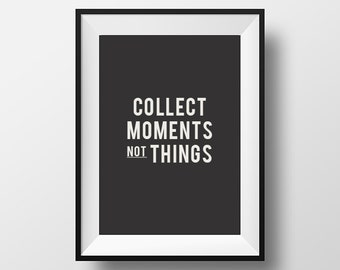 Collect moments, typography, typographic print, inspirational quote, motivational poster, motivational, motivational decor, typography