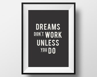 Dreams don't work unless you do, Motivational Print, Printable, Dream Quote, Typography Art, Inspirational Quote, Motivation, Home Decor