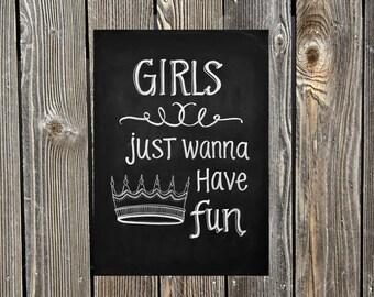 Girls Just Wanna Have Fun DIGITAL Chalkboard Print