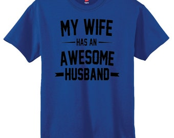 My Wife Has An Awesome Husband Shirt Wedding Gift Humor Shirt Valentines Day Gift TShirt