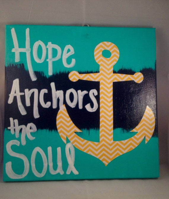 Handmade 12x12 acrylic painted canvas, Hope Anchors the Soul