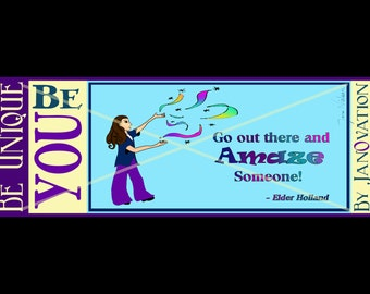 Go out there and AMAZE someone - Bookmark
