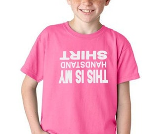 This Is My Handstand Shirt Kids All Youth Sizes Boys & Girls T-Shirt Funny (114)