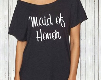 Slouchy off the shoulder Maid of Honor t-shirt. XS-2XL - Before The Bells