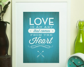 Custom Home Decor- Love Is An Art That Comes from the Heart -Wall Art