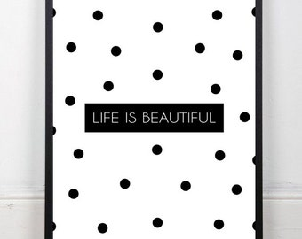 """Black Polka Dots """"Life is beautiful"""" Black and White Scandinavian Design, Motivational Quote, Large Wall art 70x100, 24x36"""", 50x70, A4"""