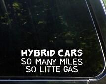 Hybrid Cars So Many Miles So Little Gas Custom Vinyl Decal/ Bumper Sticker for Windows, Cars, Trucks, Macbook, Etc 8333