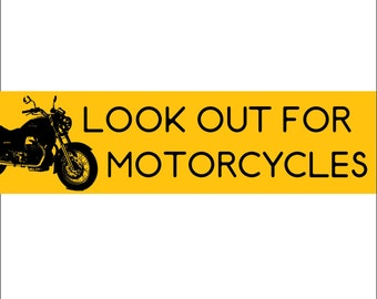 Look Out for Motorcycles Decal Vinyl or Magnet Bumper Sticker