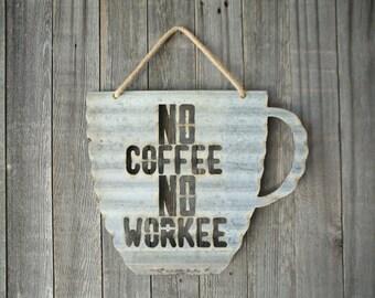 "Coffee Mug ""No Coffee No Workee"""