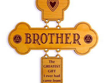 Brother Decorative Cross, Gift for a Special Brother, Sister to Brother Gift, Brother to Brother Gift, Gift to Brother for all Occasions.
