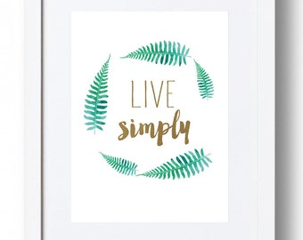"Print - ""Live Simply"" *INSTANT DOWNLOAD*"