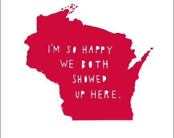 WISCONSIN, I'm So Happy, wisconsin state art, wedding, anniversary gift for men,anniversary gift for women,Valentine's gift for him, Madison