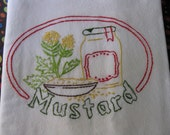 Mustard Seeds  for your every Mood Hand Embroidered  Flour sack  Tea Towel