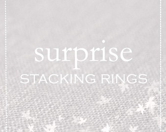 SURPRISE STACKING RINGS - A Mix of Our Best Selling Stacking Rings - Mystery Stacking Rings - 100 Dollar Value