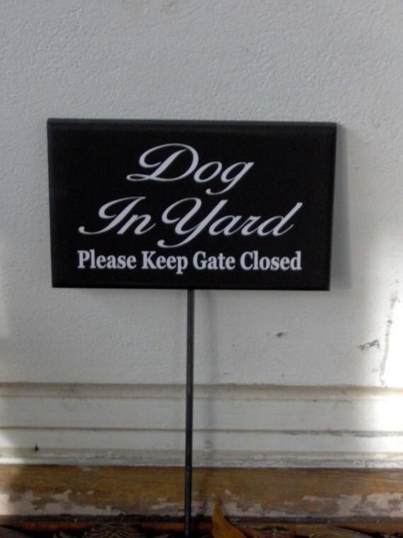 Dog In Yard Please Keep Gate Closed Wood Vinyl Sign Rod Stake