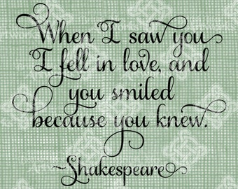 Digital Download When I saw you I fell in love and you smiled, Quote Typography digi stamp Verse Digital Transfer, Shakespeare, Wall Art