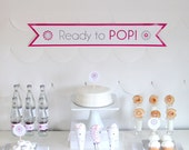 Pink Ready to Pop PRINTABLES- printable 'ready to pop' baby shower decor, labels and signs