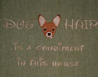 Dog Hair is a Condiment - Tea Towel - Pets - Dogs - Chihuahua - Many Breeds Available