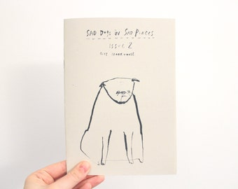 Dog Zine || SAD DOGS In SAd PlACES - ISSUE 2