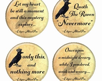 Edgar Allen Poe Quotes The Raven Nevermore Magnets or Pinback Buttons or Flatback Medallions Set of 4