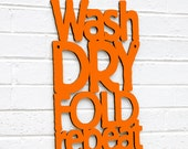 Wash Dry Fold Repeat sign quote (laundry sign)