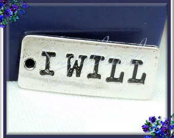 4 Stamped Silver Charms I Will - Inspirational Antiqued Silver Tag Charms 25mm PS8