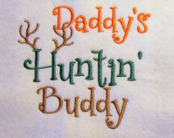 Daddy's Huntin' Buddy  Embroidery  Design - 2 sizes