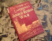 RARE BOOK Exciting Experiences in the Japanese Russian War Circa 1904