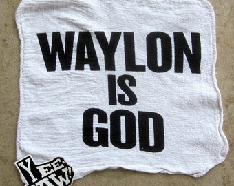 WAYLON IS GOD shop rag and Yee-Haw! Texas sticker combo. Art by Brian Phillips