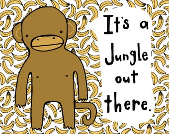 It's A Jungle Out There PRINT