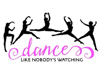 Dance Like Nobody's Watching decal