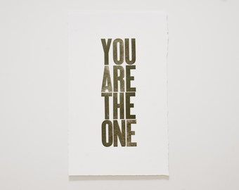 You are the one... Limited Edition Letterpress print