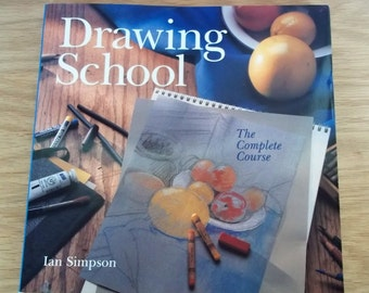 Drawing School The Complete Course Craft Book by Ian Simpson