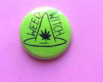 "1"" WEED WITCH pin"