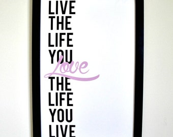Live the Life You Love - Framed Print