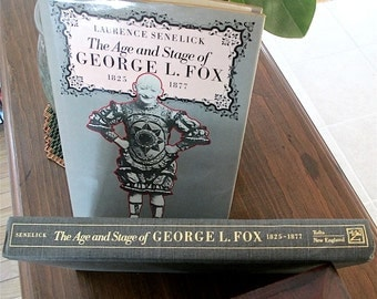 Age and Stage of George L. Fox 1825-1877, 1988 by Laurence Senelick Biography of a clown. American Theater. Actor. Manager. Humpty Dumpty.