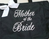 Mother of the Bride OR Mother of the Groom, Tote Bags Bride, Bridesmaids, Maid of Honor You choose from lots of colors.