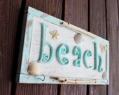 Aqua Beach Sign With Hanging Hooks -  Hand Painted Unique Beach House Decor , Sea Glass , Driftwood & Starfish Decoration