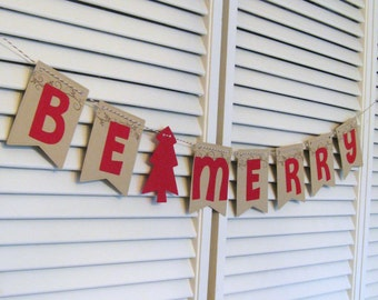 Christmas Garland, Be Merry Banner, Holiday Decor, Christmas Decor, Christmas Banner, Holiday Banner, Christmas Photo Prop, Holiday Decorer