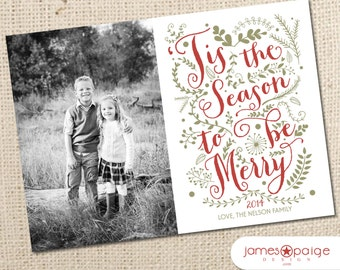Tis the Season to be Merry Holiday Photo Card (5x7) - Digital File