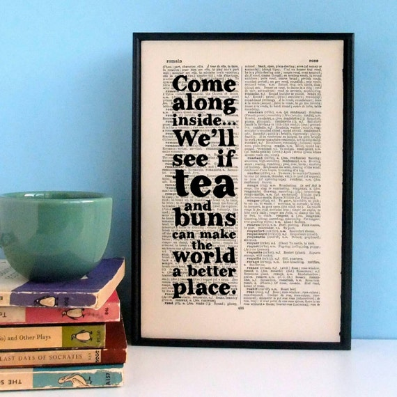 Come Along Inside We'll See if Tea and Buns Cake Make the World a Better Place