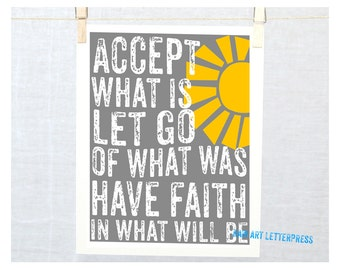 Accept what is, Let Go of What Was, Have Faith in What Will Be, Wall Art, Inspirational Sign