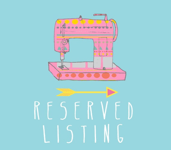RESERVED listing especially for Erika