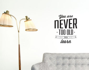 You are Never to Old to Learn Wall Art