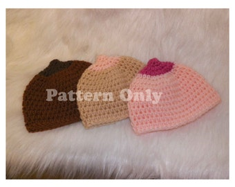 Crochet Pattern - Baby Nipple Hat - Newborn & 3 to 6 Month Size