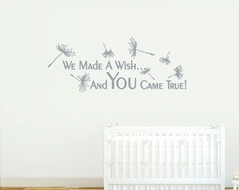 We Made A Wish and You Came True - Nursery and Kid's Room Wall Decals