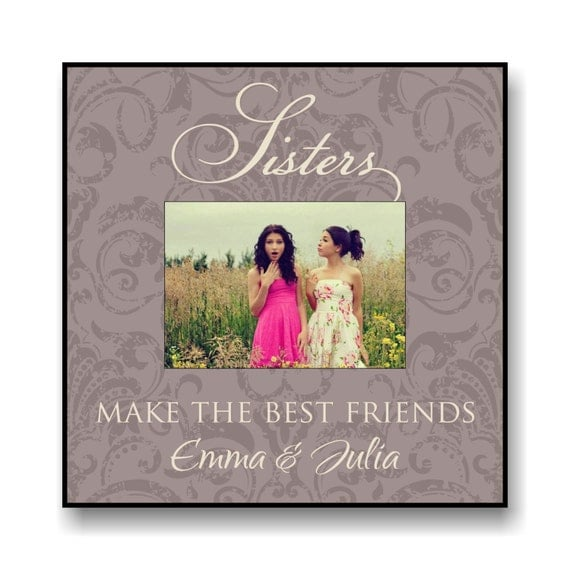 """Personalized Sisters Picture Frame for 5""""x7"""" Photo Frame Overall Size 12""""x12"""" Sisters make the best friends"""
