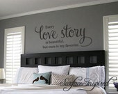 Wall Decal Quote Every Love Story is Beautiful Vinyl Wall Decal Decor - Stickers Wall Decal Family Wall Decal Perfect Wedding Gift