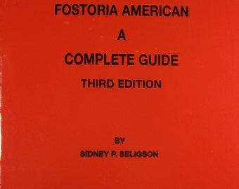 Fostoria American a Complete Guide Third Edition